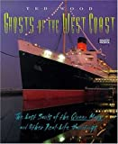 Ghosts of the West Coast: The Lost Souls of the Queen Mary and Other Real-Life Hauntings (Haunted America)
