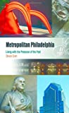 img - for Metropolitan Philadelphia: Living with the Presence of the Past (Metropolitan Portraits) book / textbook / text book