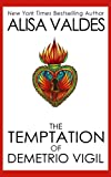 The Temptation of Demetrio Vigil (The Ghosts of Golden Book 1)