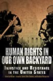 By Author Human Rights in Our Own Backyard: Injustice and Resistance in the United States (Pennsylvania Studie