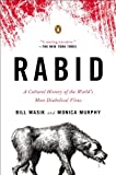 Rabid: A Cultural History of the Worlds Most Diabolical Virus