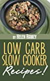 Low Carb Slow Cooker Recipes Youre Sure To Love!