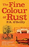 P. A. O'Reilly The Fine Colour of Rust