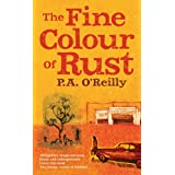 The Fine Colour of Rustby P. A. O'Reilly