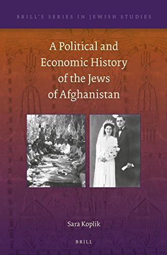 A Political and Economic History of the Jews of Afghanistan (Brill's Jewish Studies)