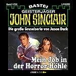 Mein Job in der Horror-Höhle (John Sinclair 1705)   Jason Dark