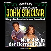 Mein Job in der Horror-Höhle (John Sinclair 1705) | Jason Dark