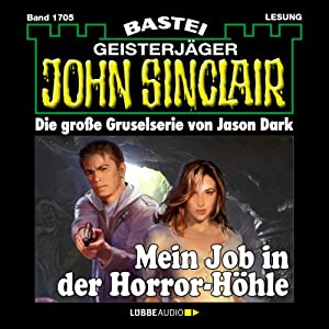 Mein Job in der Horror-Höhle (John Sinclair 1705) Hörbuch