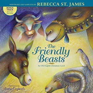 Friendly Beasts: An Old English Christmas Carol | [Rebecca St. James]
