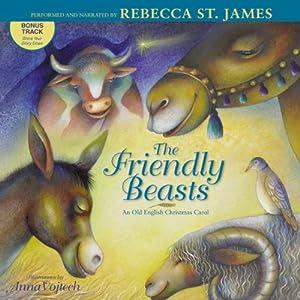 Friendly Beasts: An Old English Christmas Carol | [Rebecca St. James]