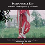 Independence Day: Frank Bascombe, Book 2 (       UNABRIDGED) by Richard Ford Narrated by Richard Poe