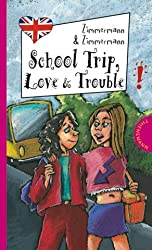 School Trip, Love & Trouble, aus der Reihe Freche Mädchen - freches Englisch!