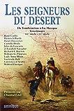 Les seigneurs du désert : De Tombouctou à la Mecque, Témoignages,  19e siècle - 20e siècle