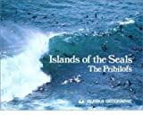 img - for [(Islands of the Seals : The Pribilofs)] [Created by Alaska Geographic Society] published on (August, 1982) book / textbook / text book