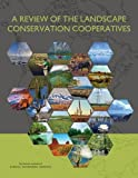 img - for A Review of the Landscape Conservation Cooperatives book / textbook / text book