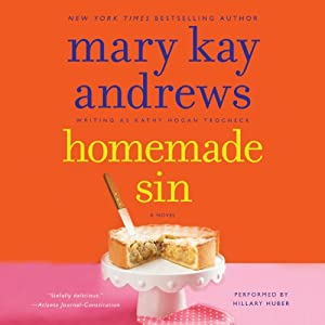 Homemade Sin: A Callahan Garrity Mystery, Book 3 | [Mary Kay Andrews]
