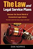 The Law and Legal Service Plans: Discover The World Of Economical Legal Advice (The Road To Financial Independence)
