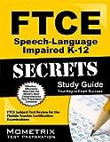 FTCE Speech-Language Impaired K-12 Secrets