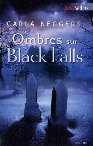 Carla Neggers - Trilogie Black Falls - Colection Best-Sellers