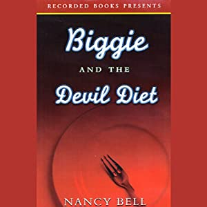 Biggie and the Devil Diet: Biggie Weatherford, Book 6 | [Nancy Bell]