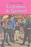 img - for La fortune de Gaspard by Comtesse de S???gur (2004) Paperback book / textbook / text book