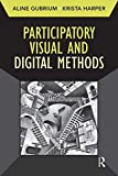 "BOOKS RECEIVED: Aline Gubrium and Krista Harper, ""Participatory Visual and Digital Methods"" (Left Coast Press, 2013)"