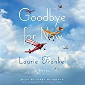 Goodbye for Now: A Novel | [Laurie Frankel]
