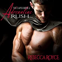 Adrenaline Rush: The Capes, Book 2 (       UNABRIDGED) by Rebecca Royce Narrated by Ron Herczig