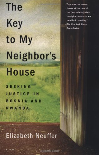 The Key to My Neighbor's House: Seeking Justice in Bosnia...