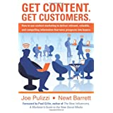 Get Content. Get Customers. How to use content marketing to deliver relevant, valuable, and compelling information that turns prospects into buyers ~ Joe Pulizzi