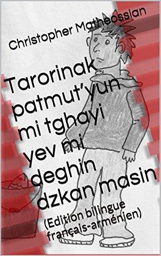 Christopher Matheossian - Tarorinak patmut'yun mi tghayi yev mi deghin dzkan masin (L'étrange histoire d'un petit garçon et d'un poisson jaune ): (Edition bilingue français-arménien)