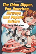 China Clipper, Pan American Airways And Popular Culture