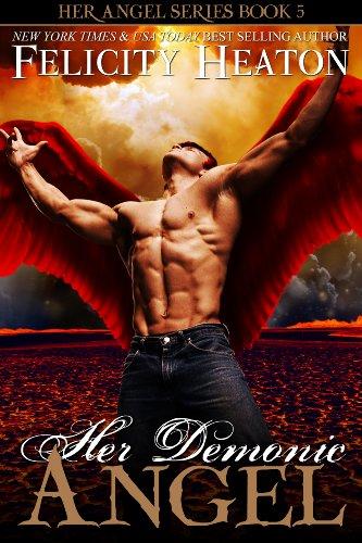 Felicity Heaton - Her Demonic Angel (Her Angel Romance Series Book 5)