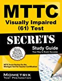 MTTC Visually Impaired (61) Test Secrets