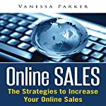 Online Sales: The Strategies to Increase Your Online Sales | Vanessa Parker