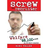 Screw the Recruiter ~ Mark Teller