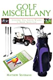Golf Miscellany: Everything You Always Wanted to Know About Golf (Books of Miscellany)