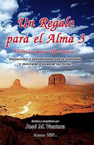 Un Regalo para el Alma 3: Historias para Reflexionar: Volume 3