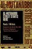 Al-Mutanabbi Street Starts Here: Poets and Writers Respond to the March 5th, 2007, Bombing of Bag…
