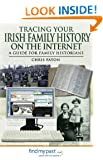 Tracing Your Irish Family History on the Internet: A Guide for Family Historians