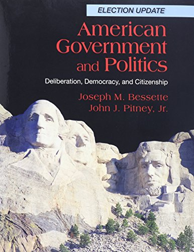 Bundle: American Government and Politics: Deliberation, Democracy and Citizenship, Election Update + Political Science C