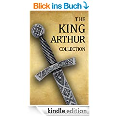 King Arthur Collection (Including Le Morte d'Arthur, Idylls of the King, King Arthur and His Knights, Sir Gawain and the Green Knight, and A Connecticut ... in King Arthur's Court) (English Edition)