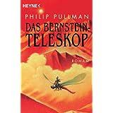 """Das Bernstein-Teleskop. His Dark Materials 03von """"Philip Pullman"""""""