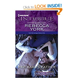 """Her Baby""""s Father (Harlequin Intrigue (Larger Print)) Rebecca York"""