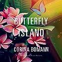Butterfly Island Audiobook by Corina Bomann, Alison Layland - translator Narrated by Saskia Maarleveld