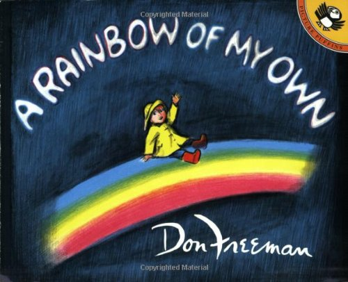 A Rainbow of My Own. Click for more picture books about #rainbows #kidlit