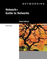 Network+ Guide to Networks, 6th Edition