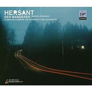 Hersant - Der Wanderer, Oeuvres chorales