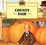 img - for County Fair (Turtleback School & Library Binding Edition) (My First Little House Picture Books) book / textbook / text book