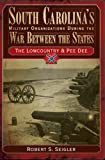 South Carolina's Military Organizations During the War Between the States, Volume I: The Lowcountry & Pee Dee